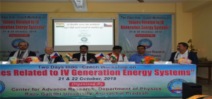 "workshop on ""Issues Related to IV Generation Energy Systems"" A two days Indo-Czech workshop on ""Issues Related to IV Generation Energy Systems"" was conducted by the Center for Advance Research under Department of Physics, Rajiv Gandhi University from 21st to 22nd of October, 2019."""